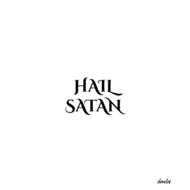 Hail Satan-Antichrist quote in black letters