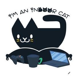 I'M AN INDOOR CAT