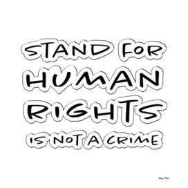 Stand for Human Rights is Not a Crime (white background)