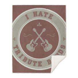 I hate tribute bands