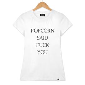 Fellow Shiner Popcorn Said Fuck You Dark Classic T-Shirt