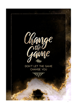 Change The Game Gold Motivational
