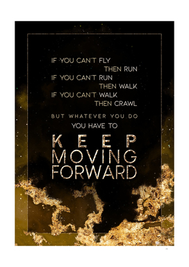 Keep Moving Forward Gold Motivational