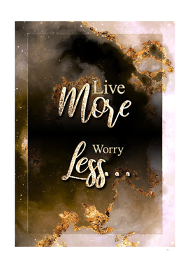 Live More Worry Less Gold Motivational