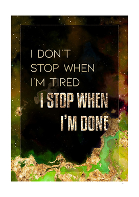 I Stop When I'm Done Prismatic Motivational