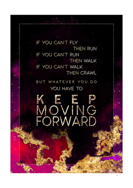 Keep Moving Forward Prismatic Motivational