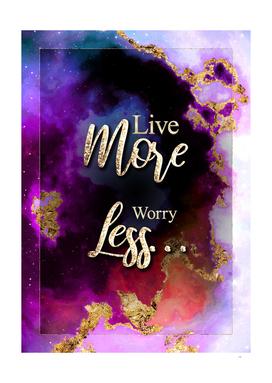 Live More Worry Less Prismatic Motivational