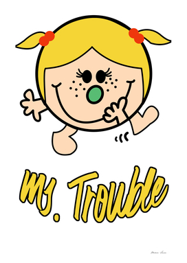 Ms. Trouble