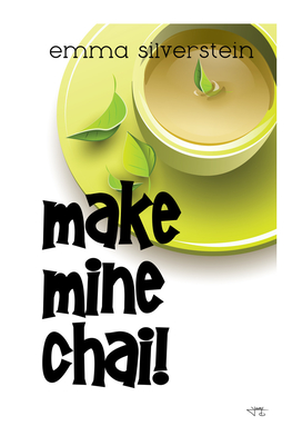 Make Mine Chai!