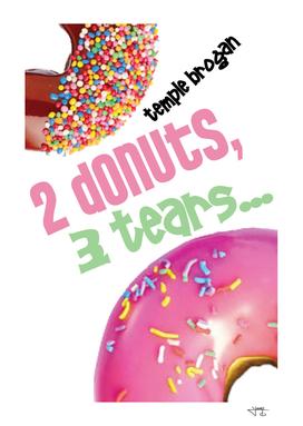2 donuts, 3 tears...