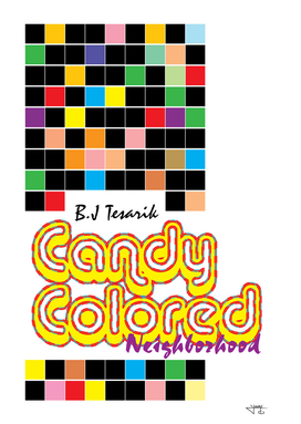 Candy Colored Neighborhood