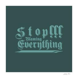 Stop Blaming Everything