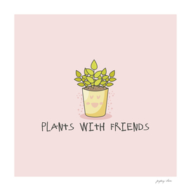 Plants With Friends