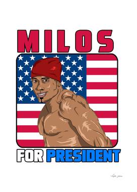 MILOS for president