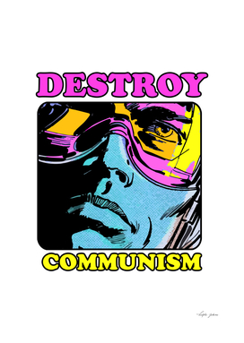 DESTROY COMMUNISM