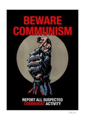 beware the communist