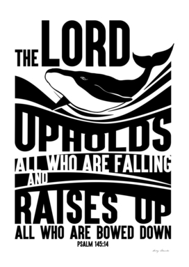 Christian print. The Lord upholds all who are falling raises