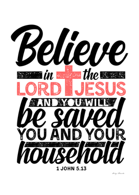 Christian print. Believe in the Lord Jesus