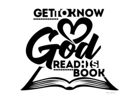 Christian print. Get to know God read his book.
