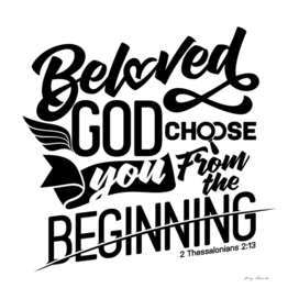 Christian print. Beloved God choose you from the beginning.