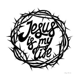 Christian print. Jesus is my life.