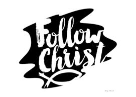 Christian print. Follow Christ.