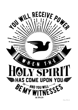 Christian print. You will receive power when the Holy Spirit