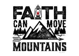Christian print. Faith can move mountains.