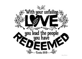 Christian print. With your unfailing love you lead