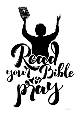 Christian print. Read your bible and pray.