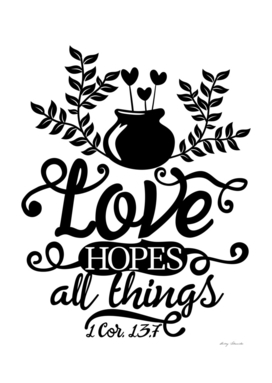 Christian print. Love hopes all things.