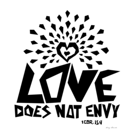 Christian print. Love does not envy.