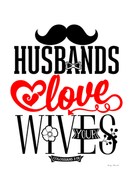 Christian print. Husbands love your wives.