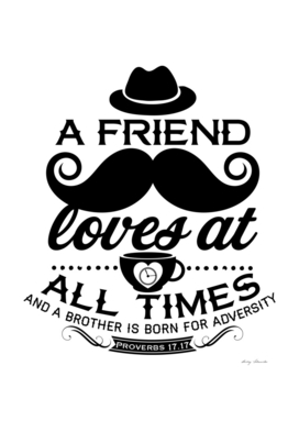 Christian print. A friend loves at all times