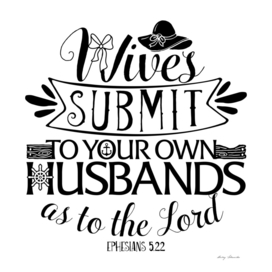 Christian print. Wives submit to your own husbands