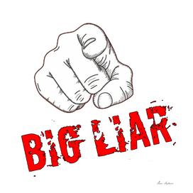 big liar