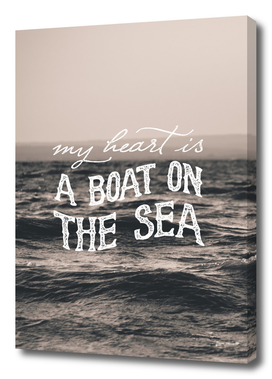 My heart is a boat on the sea