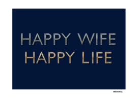 Happy Wife Happy Life - A true Zen-Saying
