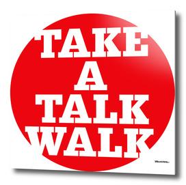 take a talk walk - RED