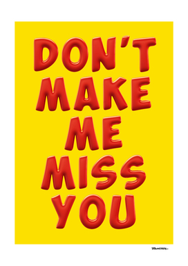 Don't make me miss you - Balloons 2