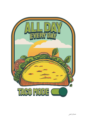 FOOD - TACOS (All Day, Every Day, Taco Mode )