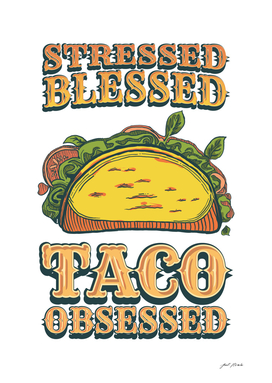 FOOD - TACOS (Stressed, Blessed, Taco Obsessed}