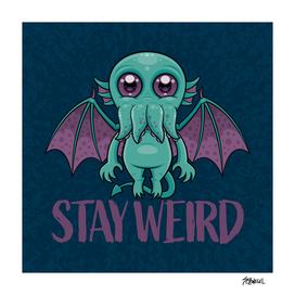 Stay Weird Cute Cthulhu Monster