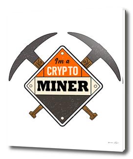 I'm a crypto miner