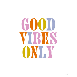 Good Vibes Only - Groovy & Colourful