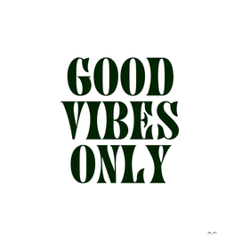 Good Vibes Only - Groovy in Black and White