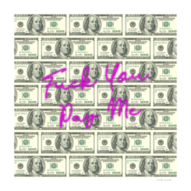 DOLLARS - FUCK YOU, PAY ME NEON