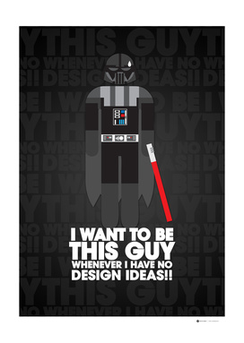 I Want to Be Darth Vader Whenever I have no design idea
