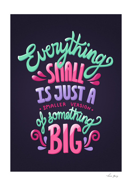 Everything small is just a smaller version of something big!