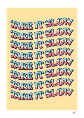 Take It Slow - 3